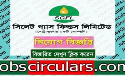 Sylhet Gas Fields Limited (SGFL) Job Circular 2020
